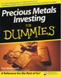 Precious Metals Investing for Dummies