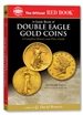 The Official Red Book: A Guide Book of Double Eagle Gold Coins