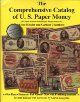 The Comprehensive Catalog of US Paper Money