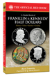 A Guide to Franklin & Kennedy Half Dollars